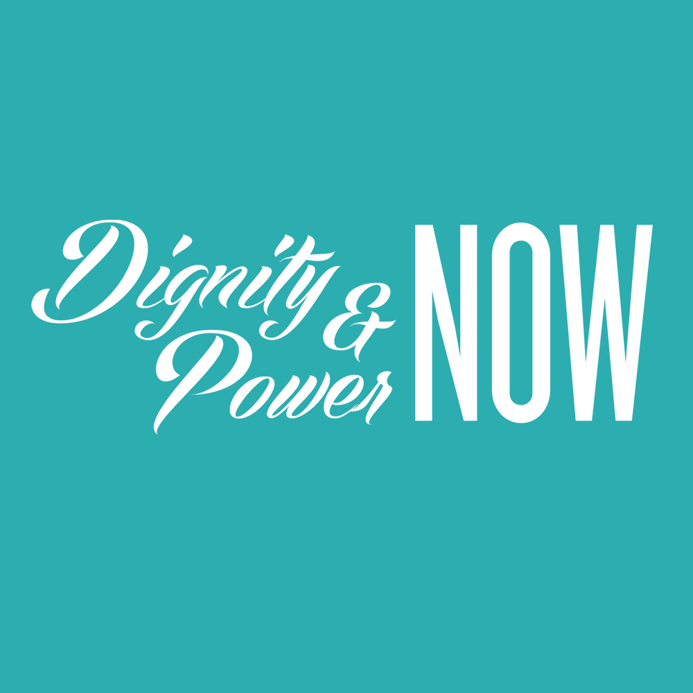 Dignity and Power NOW