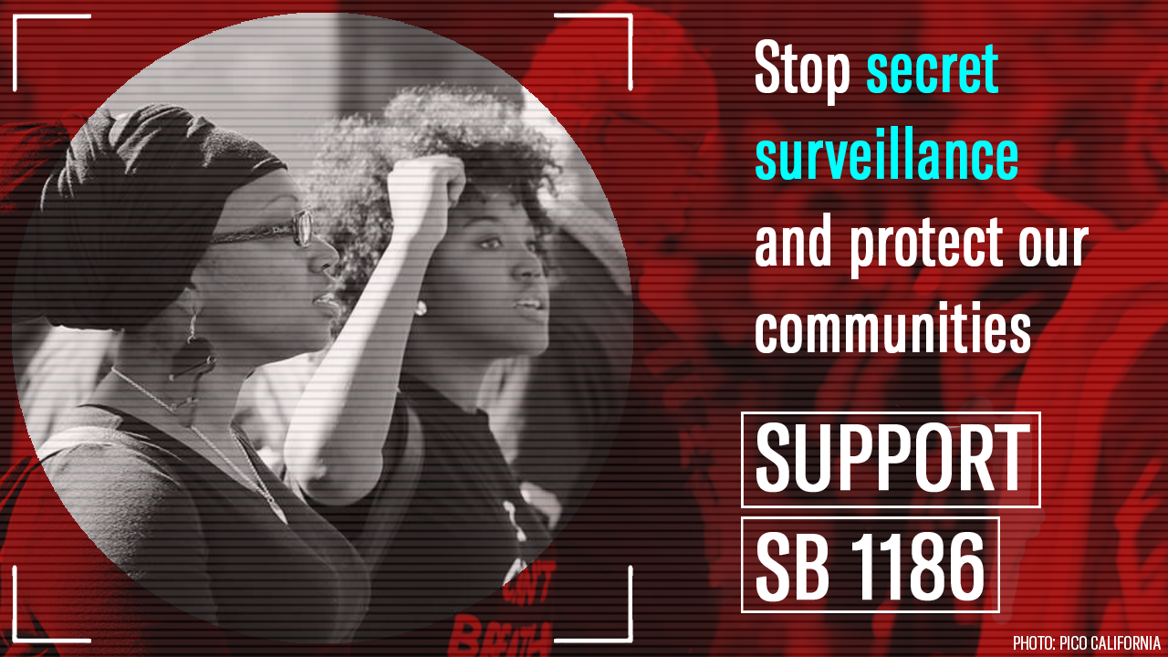 Stop secret surveillance and protect our communities. Support SB 1186. Photo of two women at a rally, one woman with a fist raised.