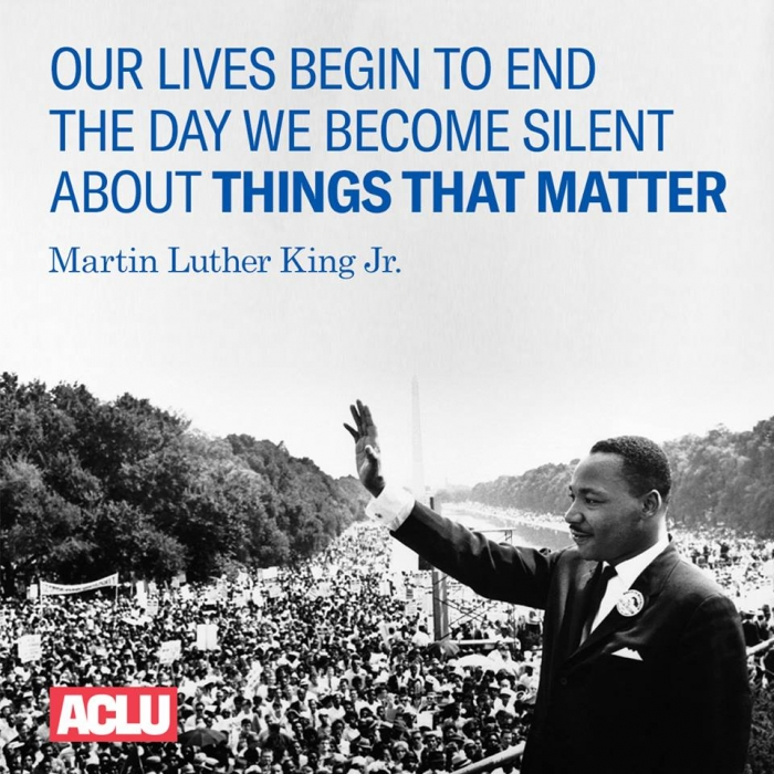 Our lives begin to end the day we become silent about things that matter -Martin Luther King Jr. at the march on Washington