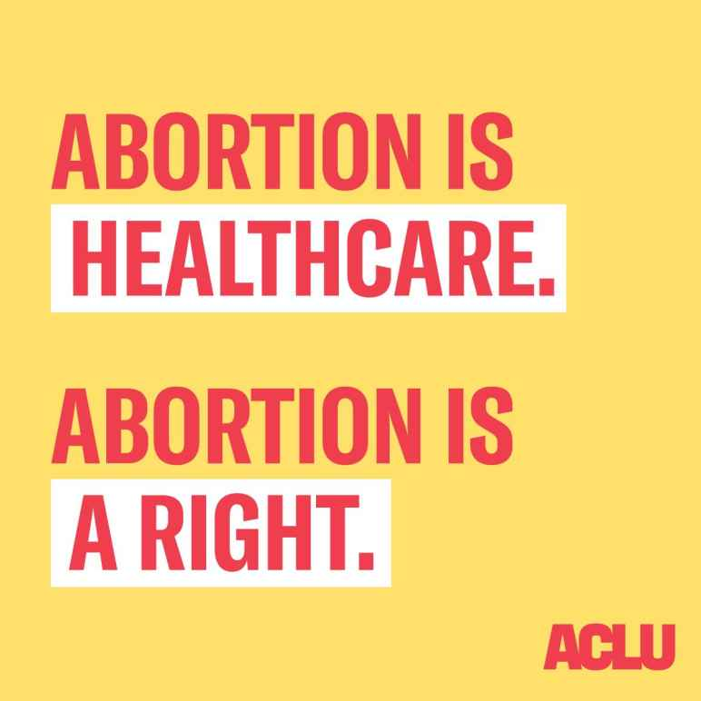 Abortion is healthcare. Abortion is a right.