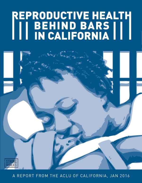 Reproductive Health Behind Bars in California