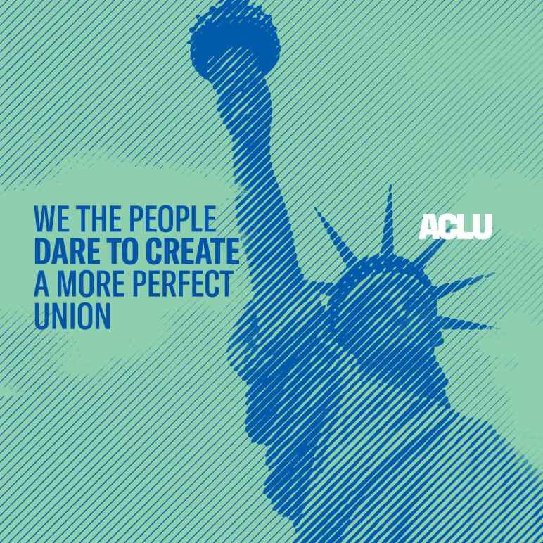 We the People Dare to Create a More Perfect Union. Image of Statue of Liberty.