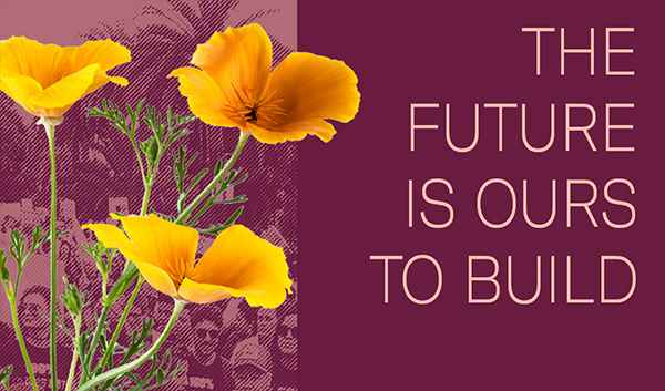 California poppies with the text: The future is ours to build