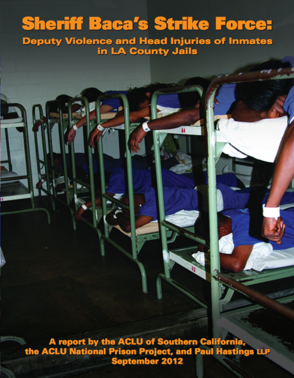 Sheriff Baca's Strike Force: Deputy Violence and Head Injuries of Inmates in LA County Jails