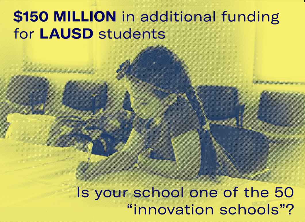 """$150 million in additional funding for LAUSD students. Is your school one of the 50 """"innovation schools""""?"""