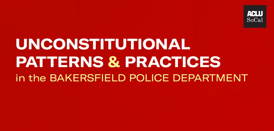 Unconstitutional Bakersfield Police Department
