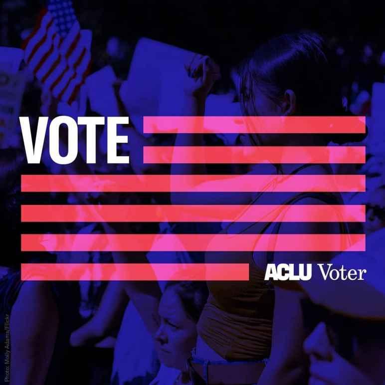 Vote - ACLU Voter.