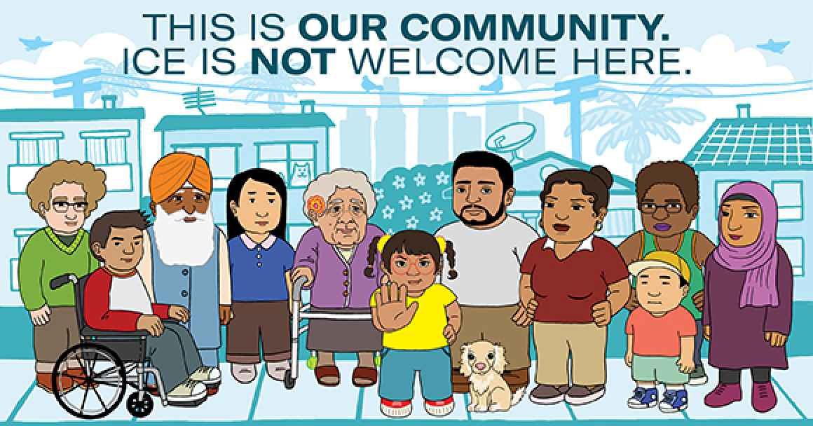 This is our community. ICE is not welcome here.
